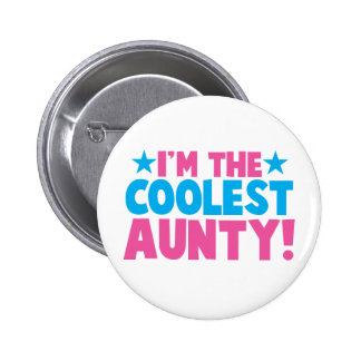 I'm the COOLEST Aunty! 2 Inch Round Button