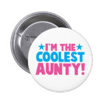 I'm the COOLEST Aunty! Pinback Button