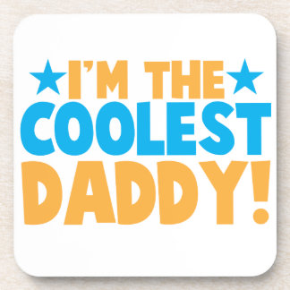 I'm the coolest DADDY Beverage Coaster