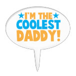 I'm the coolest DADDY Cake Picks