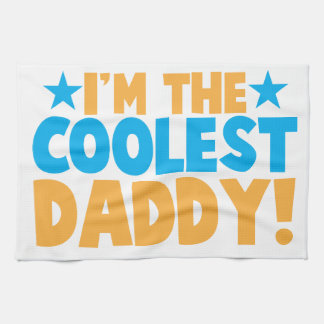 I'm the coolest DADDY Kitchen Towels