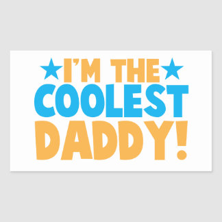 I'm the coolest DADDY Rectangular Sticker
