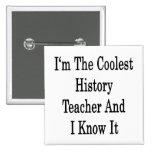 I'm The Coolest History Teacher And I Know It Pin