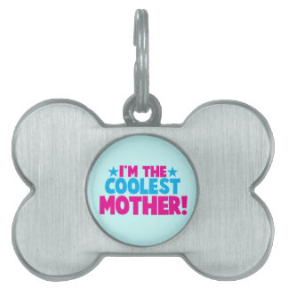 I'm the coolest MOMMY! mother mum design Pet Name Tags
