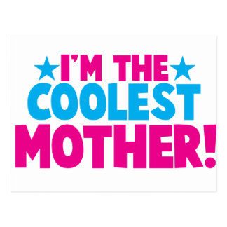 I'm the coolest MOMMY! mother mum design Postcard