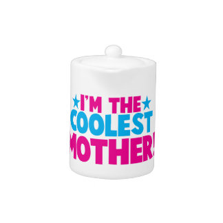 I'm the coolest MOMMY! mother mum design Teapot
