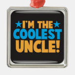 I'm the Coolest Uncle! Square Metal Christmas Ornament