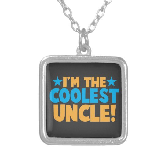 I'm the Coolest Uncle! Silver Plated Necklace