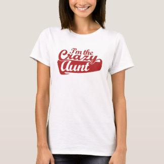 I'm the Crazy Aunt T-Shirt