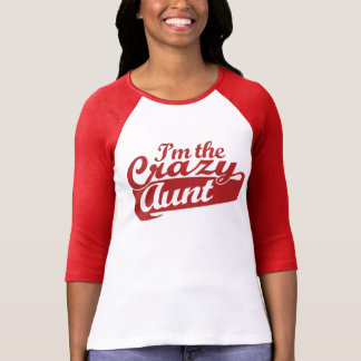 I'm the Crazy Aunt T-Shirt