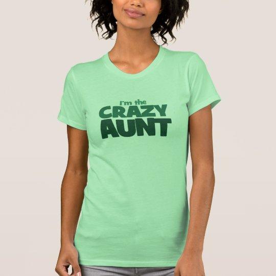 Im the CRAZY aunt T-Shirt