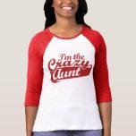 I'm the Crazy Aunt T-shirts