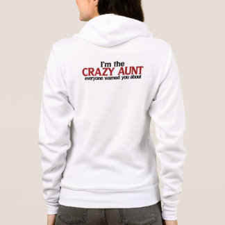 I'm the crazy aunt they warned you about hoodie