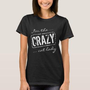 I'm the crazy cat lady t shirt