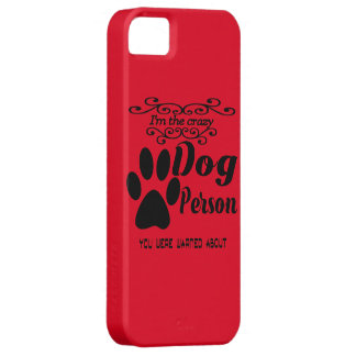 I'm the crazy dog person you were warned about iPhone SE/5/5s case