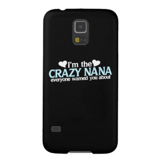 I'm the crazy nana they warned you about cases for galaxy s5