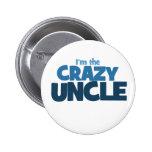 I'm the Crazy Uncle Button