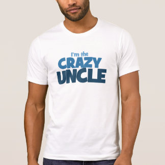 I'm the Crazy Uncle T Shirt