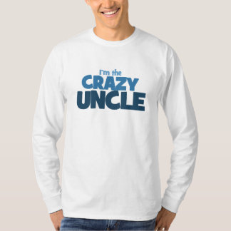 I'm the Crazy Uncle Tee Shirt