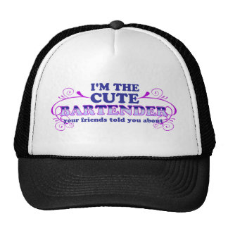 I'm The Cute Bartender Hat