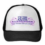 I'm The Cute Bartender Trucker Hat
