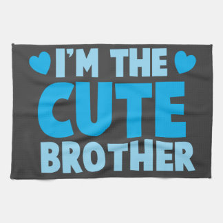 I'm the cute brother kitchen towel