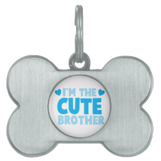 I'm the cute brother pet ID tag
