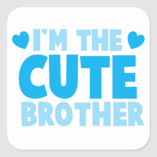 I'm the cute brother square sticker