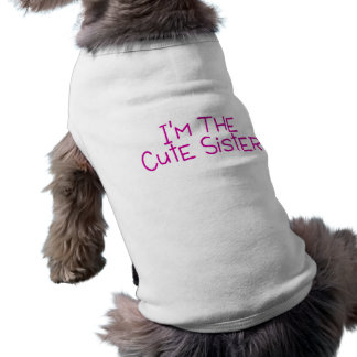 Im The Cute Sister Pet Clothing