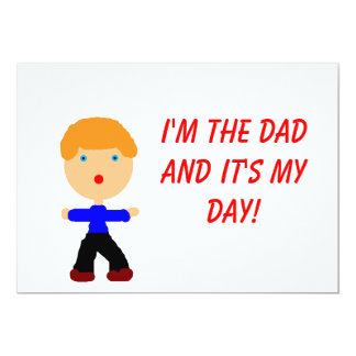 I'm the Dad, It's My Day Card
