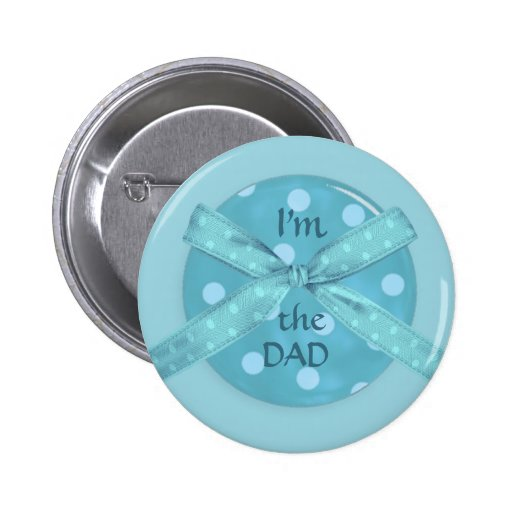 I'm the Dad New Father Pinback Button