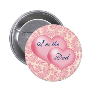 """I'm the Dad"" Pink Pinback Button"