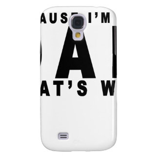 i'm the dad that's why t shirts.png samsung s4 case