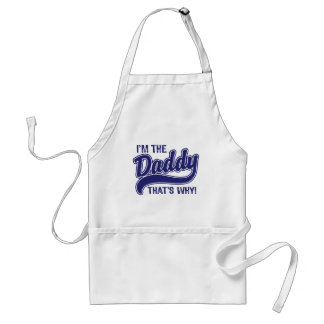 I'm The Daddy That's Why Adult Apron
