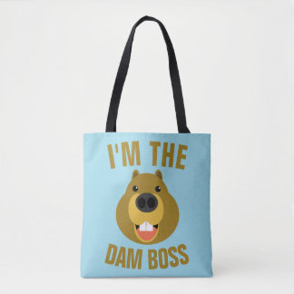 Im The Dam Boss Tote Bag