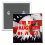 I'M THE DAUGHTER OF A VETERAN LAPEL BUTTON