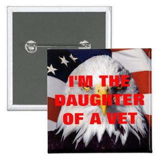 I'M THE DAUGHTER OF A VETERAN LAPEL BUTTON