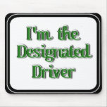 I'm The Designated Driver Text Image Mouse Pads