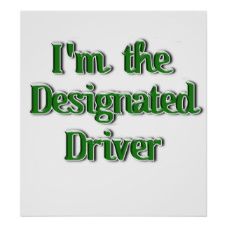 I'm The Designated Driver Text Image Poster