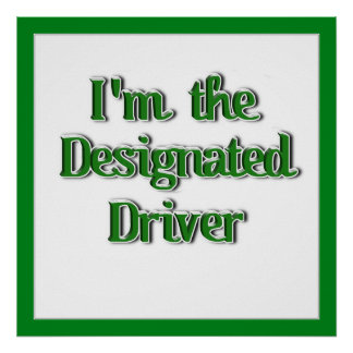I'm The Designated Driver Text Image Posters