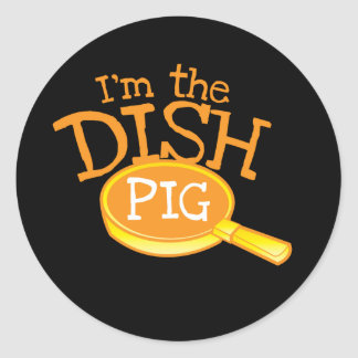 I'm the DISH PIG with a saucepan Classic Round Sticker