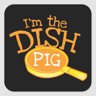 I'm the DISH PIG with a saucepan Square Sticker