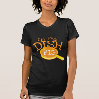 I'm the DISH PIG with a saucepan T-Shirt