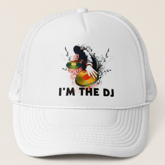 I'm The DJ Rockin The Turntables Trucker Hat