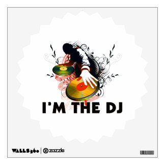 I'm The DJ Rockin The Turntables Wall Decal
