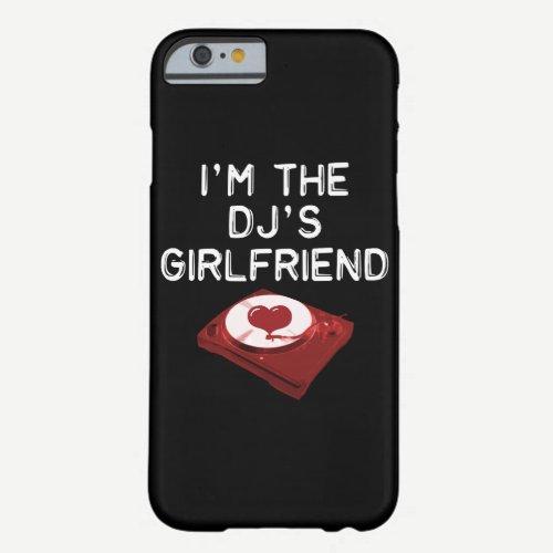 I'm The DJ's Girlfriend iPhone 6/6s Case