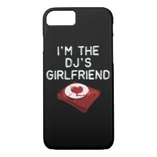 I'm The DJ's Girlfriend iPhone 7 Case