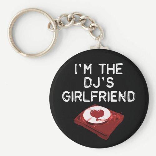 I'm The DJ's Girlfriend Keychain
