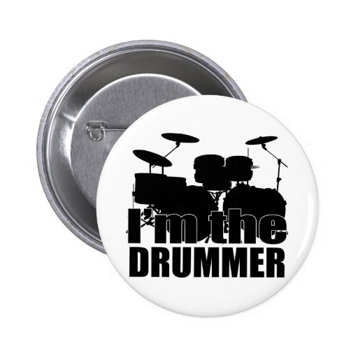 I'm the Drummer Pinback Button