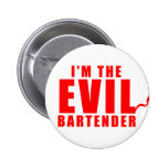 I'm The Evil Bartender 2 Inch Round Button